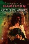 CIRCO DE LOS MALDITOS. ANITA BLAKE, CAZAVAMPIROS.