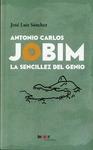 ANTONIO CARLOS JOBIM - LA SENCILLEZ DEL GENIO