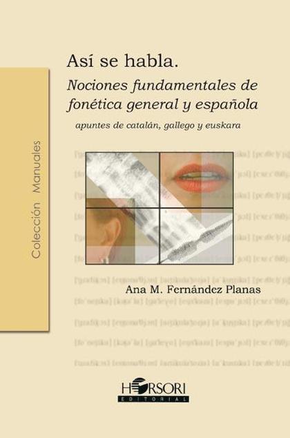 ASÍ SE HABLA: NOCIONES FUNDAMENTALES DE FONÉTICA GENERAL Y ESPAÑOLA