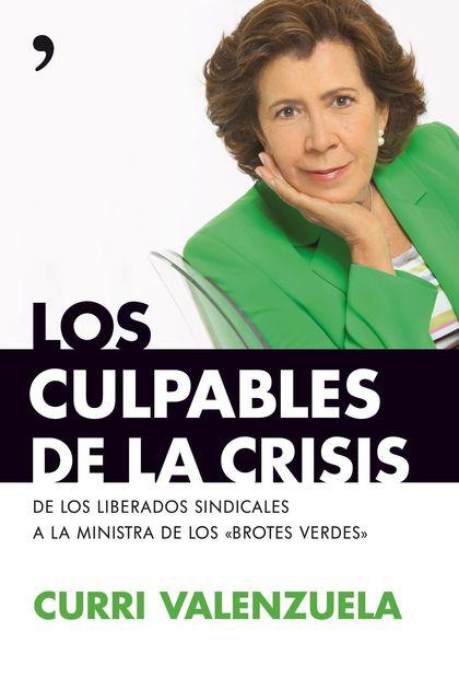LOS CULPABLES DE LA CRISIS. LA CONOCIDA PERIODISTA CURRI VALENZUELA TRATA DE ACERCAR AL LECTOR