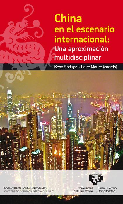 CHINA EN EL ESCENARIO INTERNACIONAL : UNA APROXIMACIÓN MULTIDISCIPLINAR