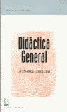 DIDÁCTICA GENERAL: UN ENFOQUE CURRICULAR