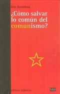 ¿CÓMO SALVAR LO COMÚN DEL COMUNISMO?.