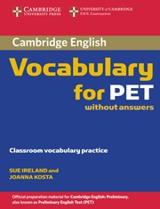 CAMBRIDGE VOCABULARY FOR PET WITHOUT ANSWERS SIN R