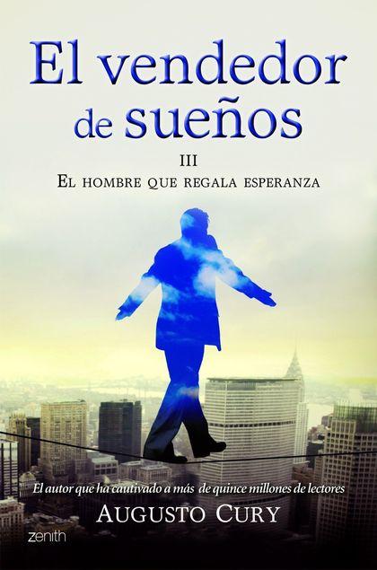 EL VENDEDOR DE SUEÑOS III. EL HOMBRE QUE REGALA ESPERANZA.