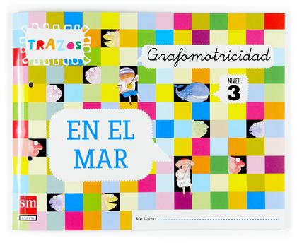 TRAZOS, EN EL MAR, GRAFOMOTRICIDAD, EDUCACIÓN INFANTIL, 5 AÑOS.  CUADERNO 3