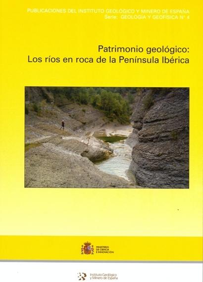 PATRIMONIO GEOLOGICO: LOS RIOS EN ROCA DE LA PENINSULA IBERICA