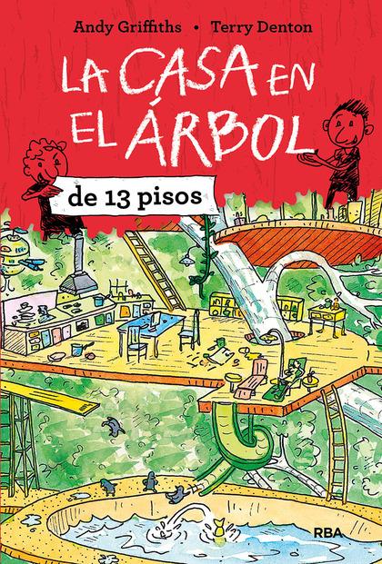 LA CASA EN EL ÁRBOL DE 13 PISOS.