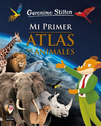 MI PRIMER ATLAS DE ANIMALES.