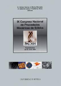 IX CONGRESO NACIONAL DE PROPIEDADES MECÁNICAS DE SÓLIDOS : CELEBRADO EN FUENTEHERIDOS, HUELVA D
