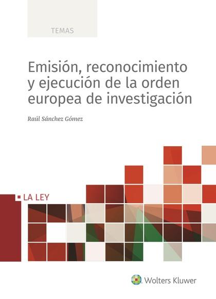 EMISIÓN, RECONOCIMIENTO Y EJECUCIÓN DE LA ORDEN EUROPEA DE INVESTIGACIÓN.