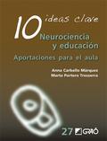 10 IDEAS CLAVE. NEUROCIENCIA Y EDUCACIÓN. APORTACIONES PARA EL AULA