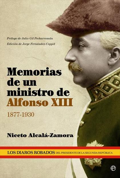 MEMORIAS DE UN MINISTRO DE ALFONSO XIII, 1877-1930