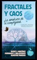 FRACTALES Y CAOS. LA AVENTURA DE  LA COMPLEJIDAD