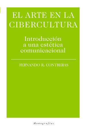 EL ARTE EN LA CIBERCULTURA. INTRODUCCIÓN A UNA ESTÉTICA COMUNICACIONAL