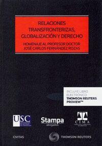 RELACIONES TRANSFRONTERIZAS, GLOBALIZACIÓN Y DERECHO (DÚO) HOMENAJE AL PROF. DR..