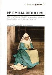 Mª EMILIA RIQUELME. PERTENECER A CRISTO Y A LA EUCARISTIA.