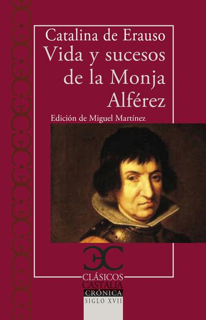 VIDA Y SUCESOS DE LA MONJA ALFÉREZ.