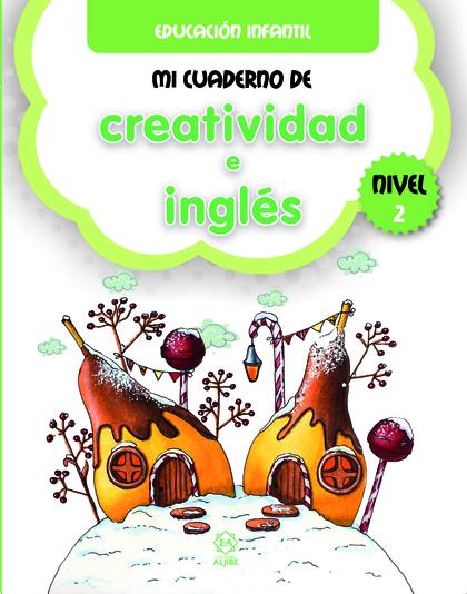 MI CUADERNO DE CREATIVIDAD E INGLES NIVEL 2
