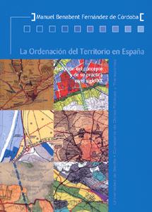 LA ORDENACIÓN DEL TERRITORIO EN ESPAÑA: EVOLUCIÓN DEL CONCEPTO Y DE SU PRÁCTICA EN EL SIGLO XX