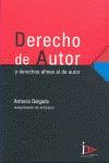 DERECHO DE AUTOR Y DERECHOS AFINES AL DE AUTOR : RECOPILACIÓN DE ARTÍCULOS DE ANTONIO DELGADO P