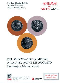 DEL IMPERIUM DE POMPEYO A LA AUCTORITAS DE AUGUSTO : HOMENAJE A MICHAEL GRANT