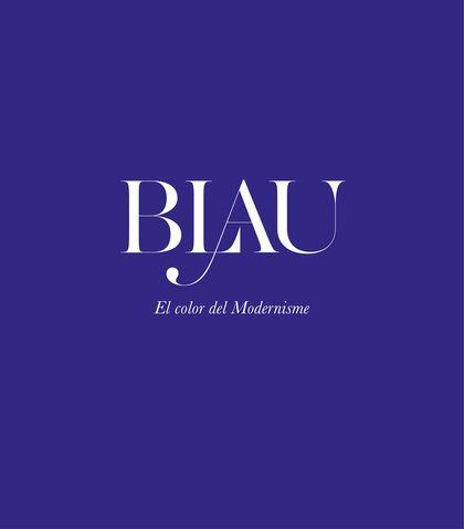 BLAU. EL COLOR DEL MODERNISME.