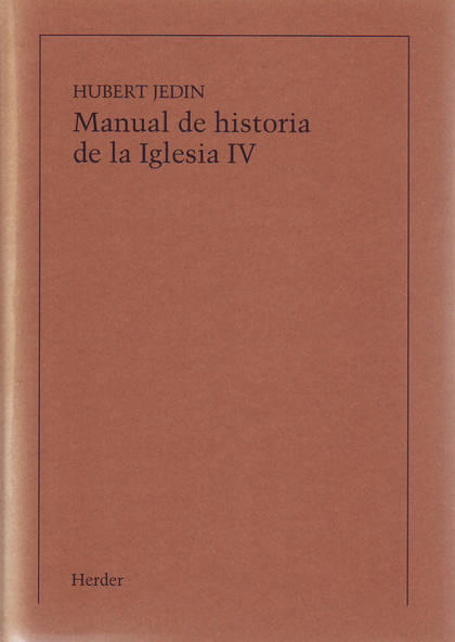 MANUAL DE HISTORIA DE LA IGLESIA IV: LA IGLESIA DE LA EDAD MEDIA DESPUÉS DE LA R. LA IGLESIA DE