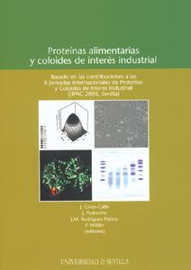 PROTEÍNAS ALIMENTARIAS Y COLOIDES DE INTERÉS INDUSTRIAL : II JORNADAS INTERNACIONALES DE PROTEÍ