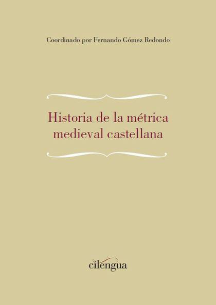 HISTORIA DE LA MÉTRICA MEDIEVAL CASTELLANA