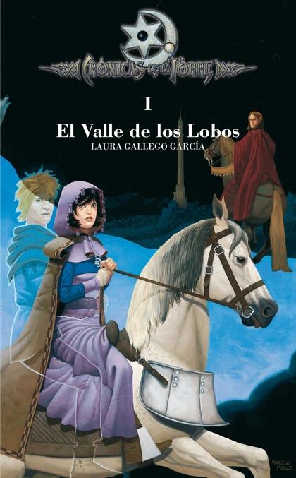 EL VALLE DE LOS LOBOS (CRÓNICAS DE LA TORRE).
