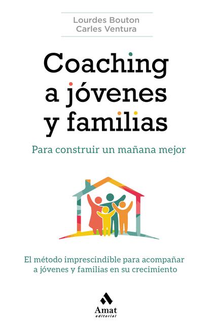 COACHING A JÓVENES Y FAMILIAS. PARA CONSTRUIR UN MAÑANA MEJOR