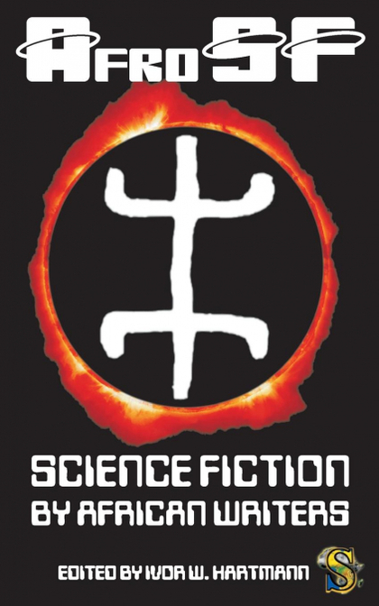 AFROSF. SCIENCE FICTION BY AFRICAN WRITERS