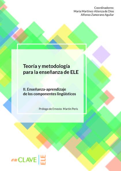 TEORÍA Y METODOLOGÍA PARA LA ENSEÑANZA DE ELE. VOL. II                          VOLUMEN II. ENS