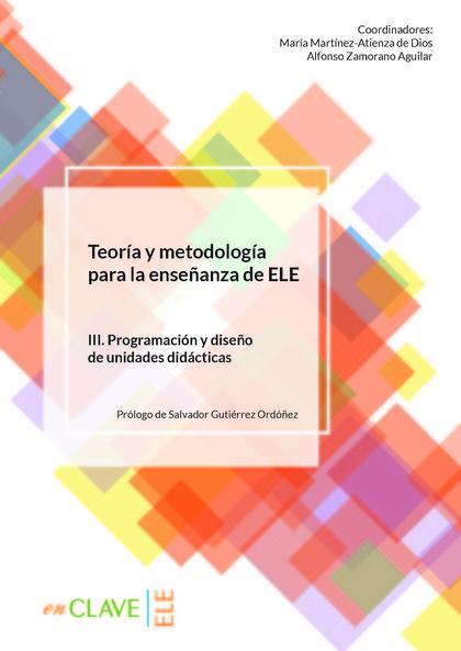 TEORÍA Y METODOLOGÍA PARA LA ENSEÑANZA DE ELE. VOL. III                         VOLUMEN III. PR