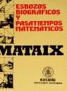 ESBOZOS BIOGRAFICOS Y PASATIEMPOS MATEMATICOS MATAIX
