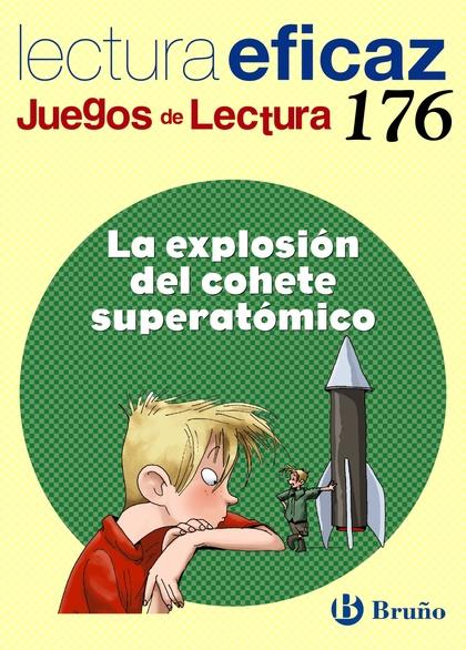 LA EXPLOSIÓN DEL COHETE SUPERATÓMICO, EDUCACIÓN PRIMARIA, 3 CICLO. CUADERNO