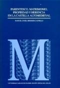 PARENTESCO, MATRIMONIO, PROPIEDAD Y HERENCIA EN LA CASTILLA ALTOMEDIEVAL