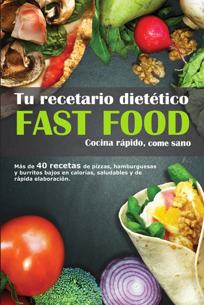 FAST FOOD : TU RECETARIO DIETÉTICO : COCINA RÁPIDO, COCINA BIEN