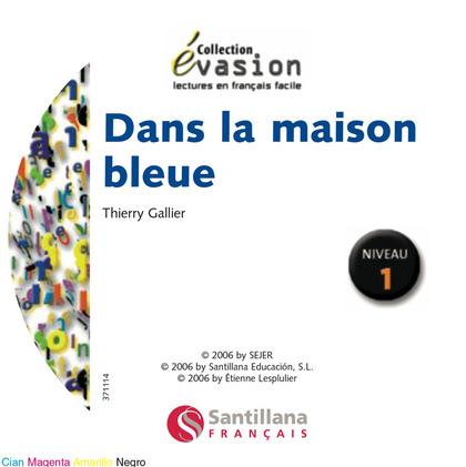 EVASION, DANS LA MAISON BLEUE, LECTURES EN FRANÇAIS FACILE, NIVEAU 1