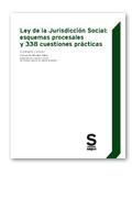 LEY DE LA JURISDICCIÓN SOCIAL : ESQUEMAS PROCESALES Y 338 CUESTIONES PRÁCTICAS