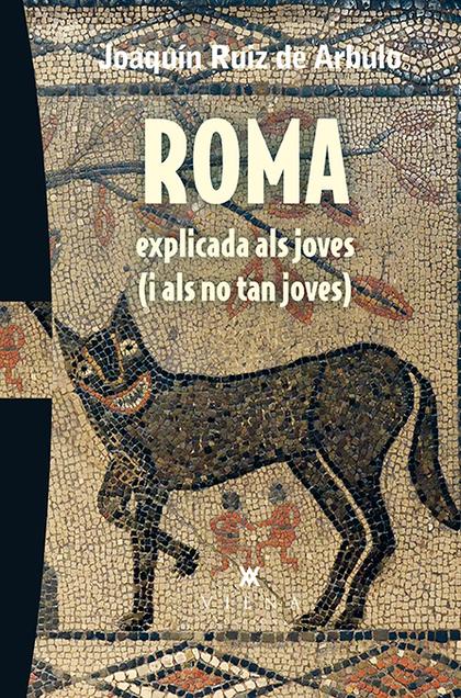 ROMA EXPLICADA ALS JOVES (I ALS NO TAN JOVES).