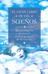 EL GRAN LIBRO DE LOS SUEÑOS: GUÍA COMPLETA DEL MUNDO MÍSTICO Y MÁGICO