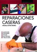 REPARACIONES CASERAS                                                            HÁGALO USTED MI