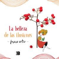 LA BELLEZA DE LAS ILUSIONES.