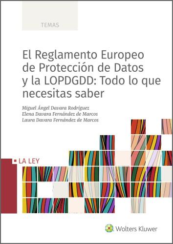 EL REGLAMENTO EUROPEO DE PROTECCIÓN DE DATOS Y LA LOPDGDD: TODO LO QUE NECESITAS.