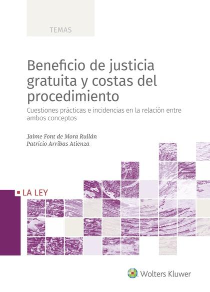 BENEFICIO DE JUSTICIA GRATUITA Y COSTAS DEL PROCEDIMIENTO. CUESTIONES PRÁCTICAS E INCIDENCIAS E