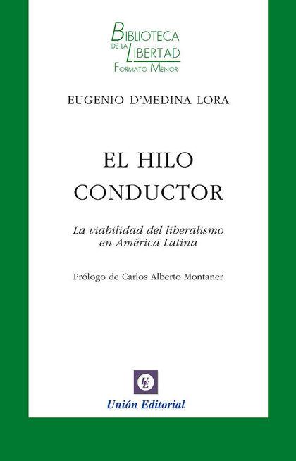 EL HILO CONDUCTOR : LA VIABILIDAD DEL LIBERALISMO EN AMÉRICA LATINA