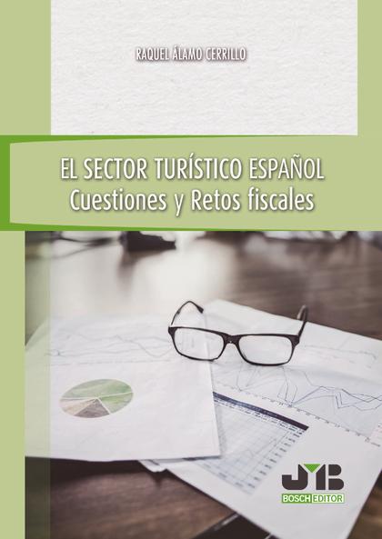 EL SECTOR TURÍSTICO ESPAÑOL                                                     CUESTIONES Y RE