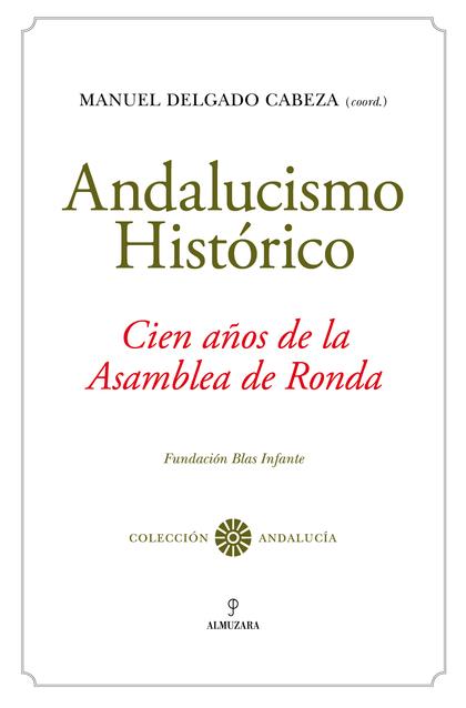 ANDALUCISMO HISTÓRICO. CIEN AÑOS DESDE LA ASAMBLEA DE RONDA